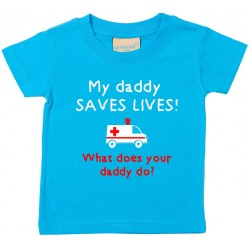 My Mummy / Daddy* Saves Lives, What does your  Mummy / Daddy do? Baby T-shirt - *personalised