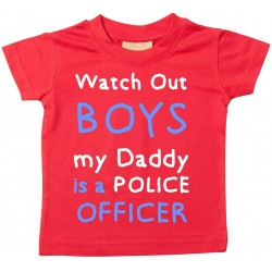 Watch out BOYS, my *daddy* is a police officer Baby T-shirt - *Personalised