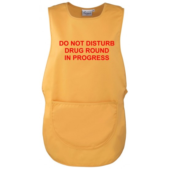 Do Not Disturb, Drug Round In Progress Tabard Apron - Printed both Sides
