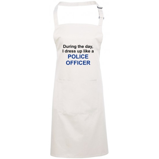 During the day, I dress up like a Police Officer Apron (40 colours to choose from!)