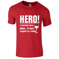 HERO! I rescued some wine, It was trapped in a bottle - Novelty Wine Drinkers T-Shirt