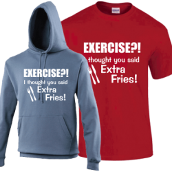 Exercise?! I Thought You Said Extra Fries!