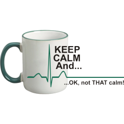 Keep Calm and ..... OK not THAT calm! Novelty Ceramic Mug